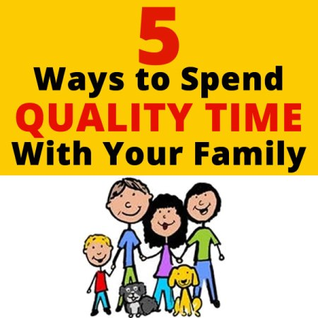 Tips for spending quality time with your family