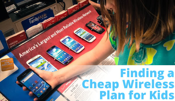 Finding a Cheap Wireless Plan for Kids