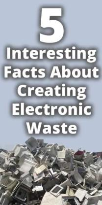 5 Interesting facts about electronic waste!