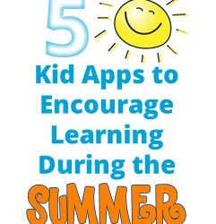 5 Apps to Encourage Learning During the Summer - #Kid_Apps