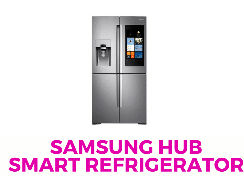 Life with a Smart Refrigerator – Samsung Hub
