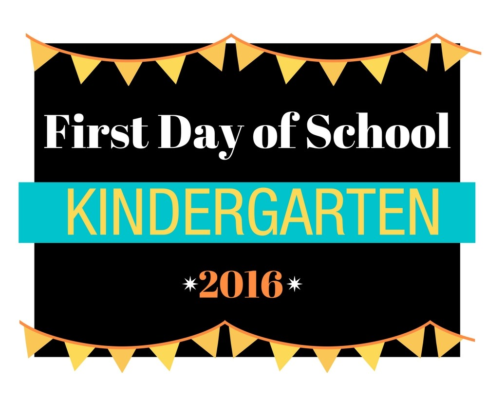 First Day of School Printable Sign – 2016 – Customized Signs from Preschool to College!