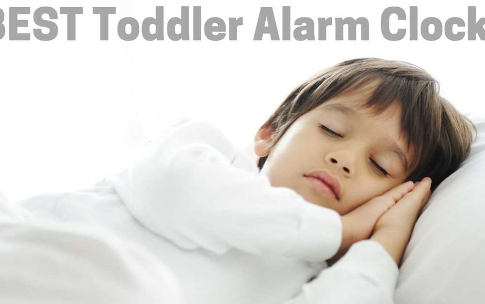 Best Toddler Alarm Clocks – Perfect for Sleep Training!