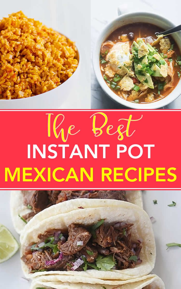 Best Instant Pot Mexican Recipes