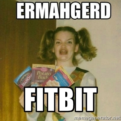 ermahgerd fitbit meme - 50+ Hilarious Fitbit Memes - Share These With Your FitBit Friends!