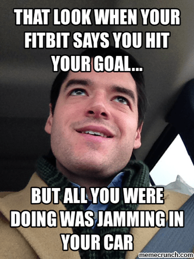 fitbit meme jamming car - 50+ Hilarious Fitbit Memes - Share These With Your FitBit Friends!