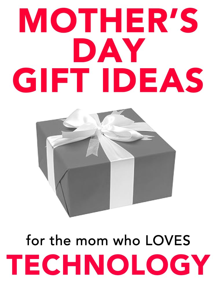 Mother's Day Gift Ideas for the Tech Mom