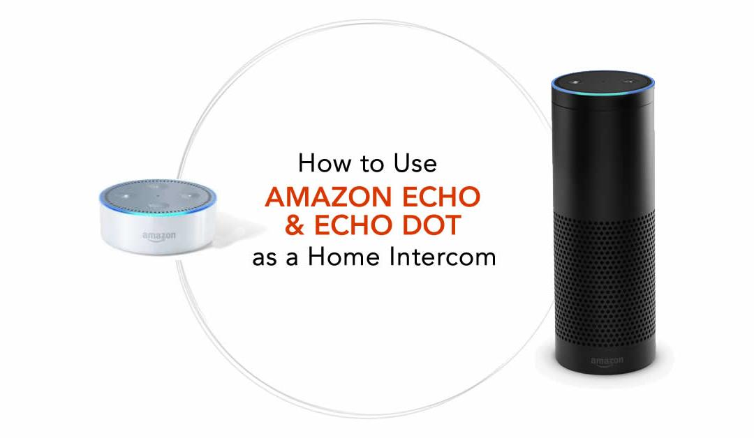 Create a Wireless Intercom System for Home With Alexa and Amazon Echo