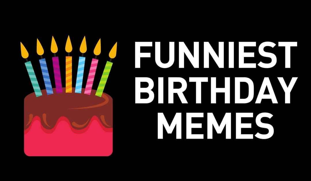 50+ Funny Birthday Memes