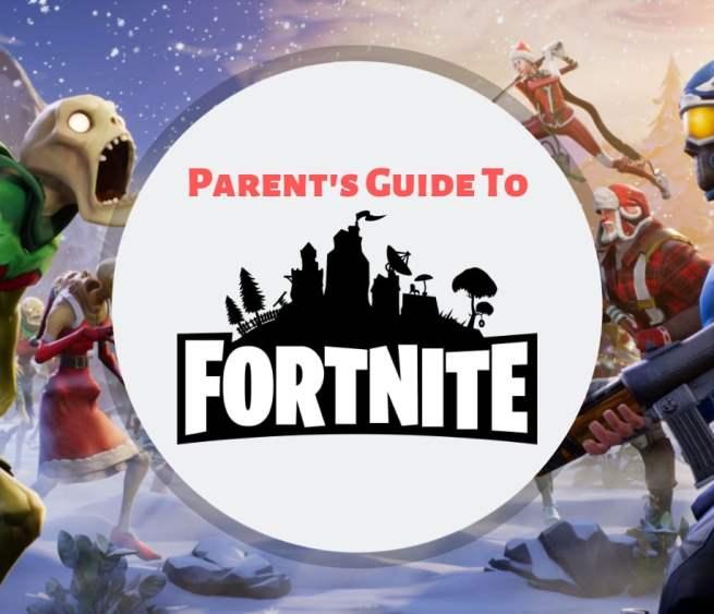 Parents Fortnite Guide