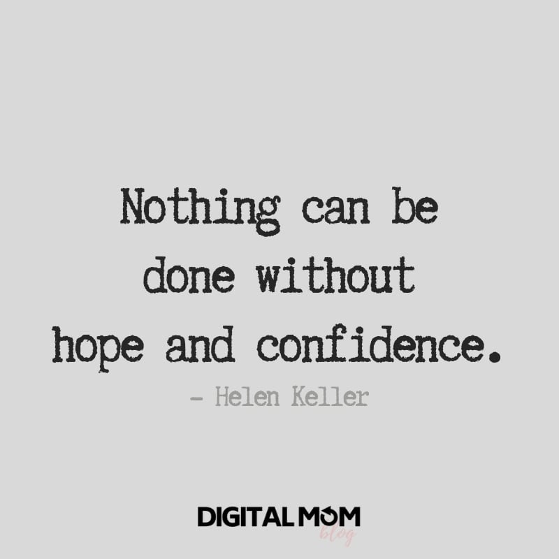 Nothing can be done without hope and confidence. - Helen Keller quote motivation monday