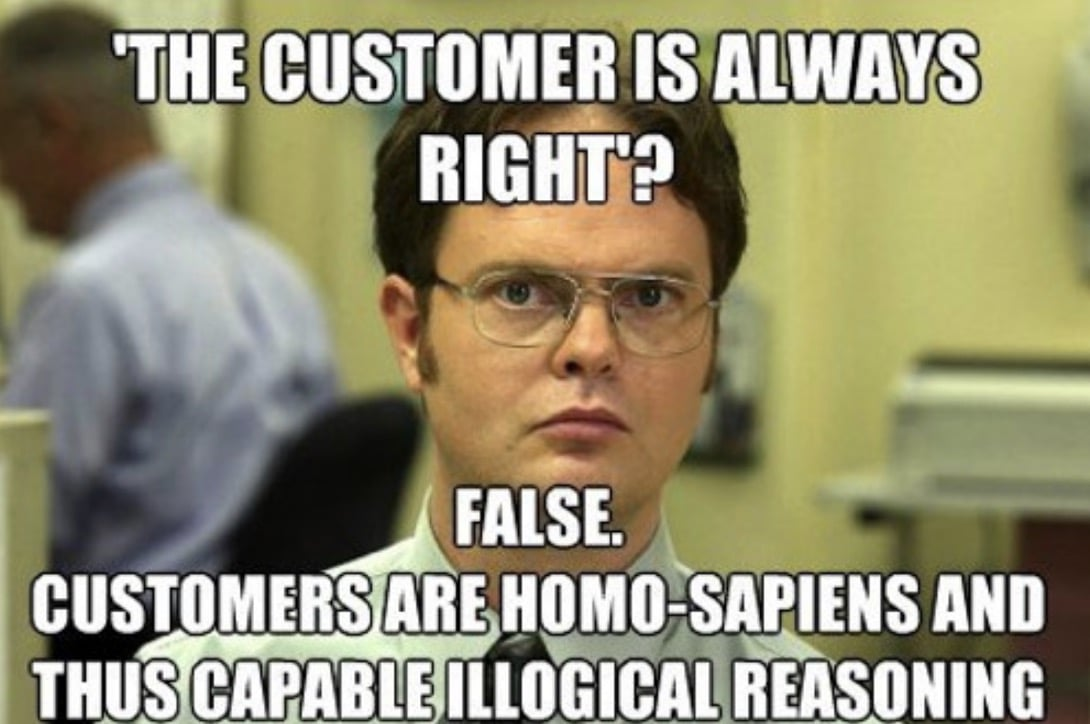 Work Memes - customer is always right - The Office Meme