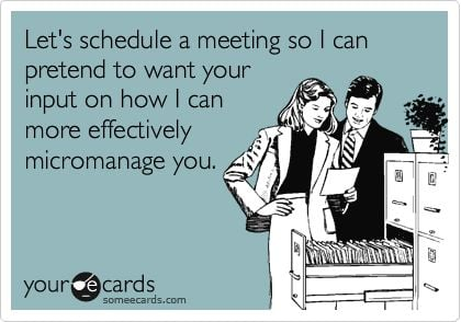 Work Memes - schedules a meeting - micromanager