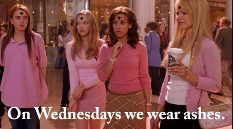 on wedenesdays we wear ashes - ash wednesday meme mean girls