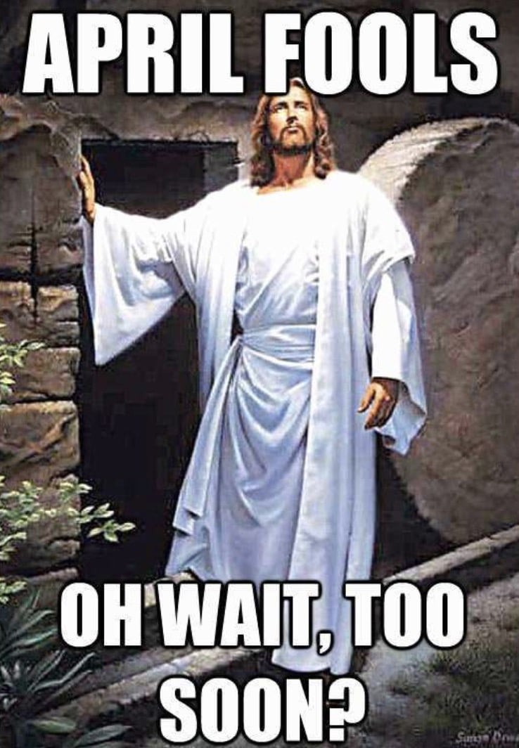 jesus april fools meme