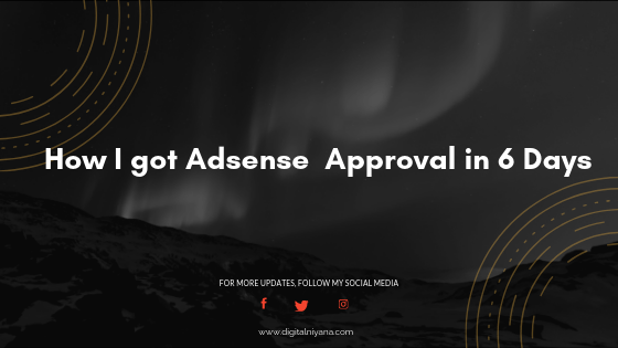 How i got Adsense Approval in 6 Days