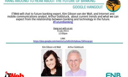 FNB and ITWeb Google Hangout: The future of banking