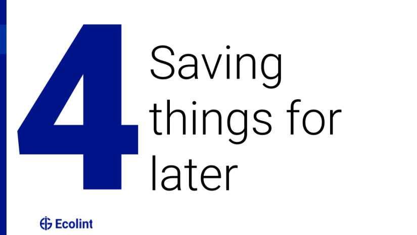 Saving things for later