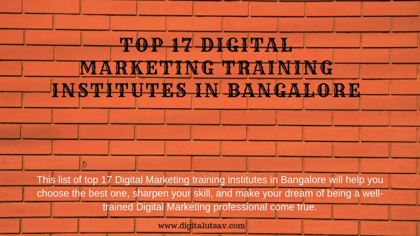 Top 17 Digital Marketing training institutes in Bangalore