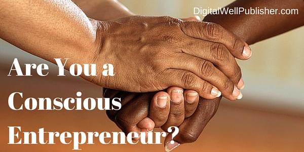 Are You a Conscious Entrepreneur?