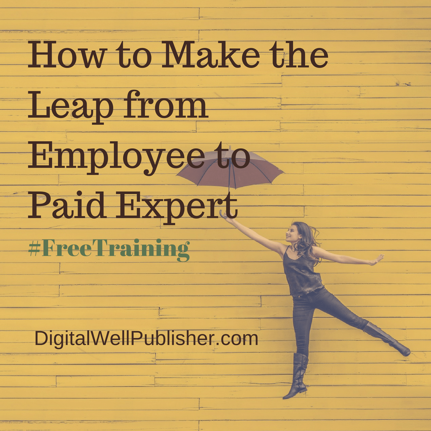 How to Make the Leap from Employee to Paid Expert - Halona Black