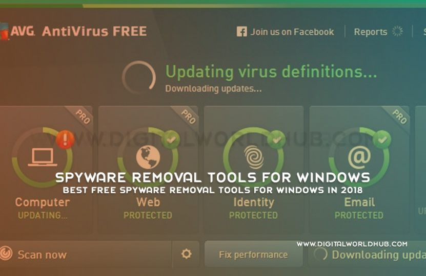 Best Free Spyware Removal Tools For Windows In 2018 | Digital World Hub