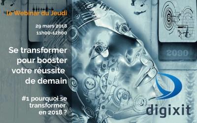 [WEBINAR 29/03/2018] « Se transformer pour booster votre reussite de demain » Episode 1 « Pourquoi se transformer en 2018 »