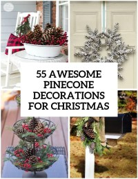 55 Awesome Outdoor And Indoor Pinecone Decorations For ...