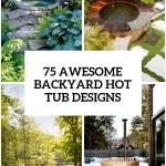 75 Awesome Backyard Hot Tub Designs Digsdigs