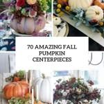 70 Amazing Fall Pumpkin Centerpieces Digsdigs