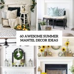 60 Awesome Summer Mantel Decor Ideas Digsdigs