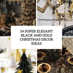 54 Super Elegant Black And Gold Christmas Decor Ideas Digsdigs