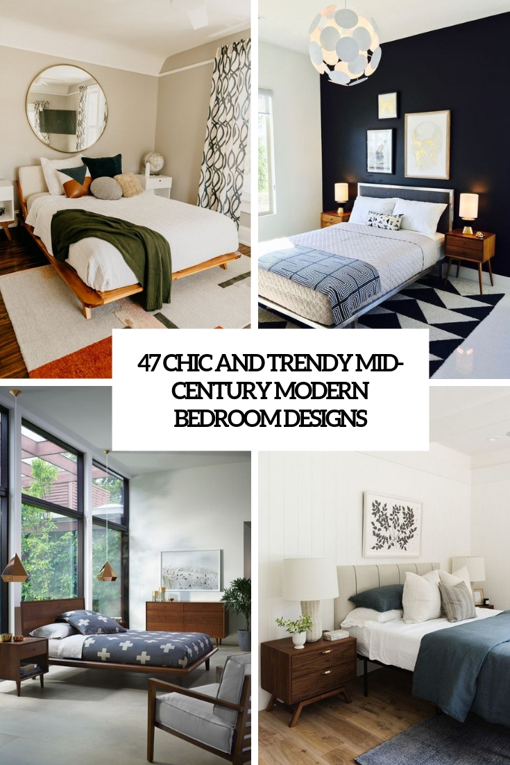 47 Chic And Trendy Mid Century Modern Bedroom Designs Digsdigs