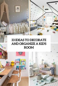 33 Ideas To Decorate And Organize A Kids Room - DigsDigs