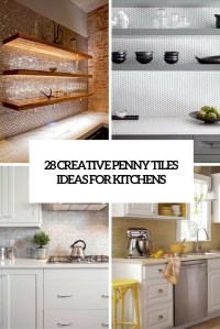 28 Creative Penny Tiles Ideas For Kitchens - DigsDigs