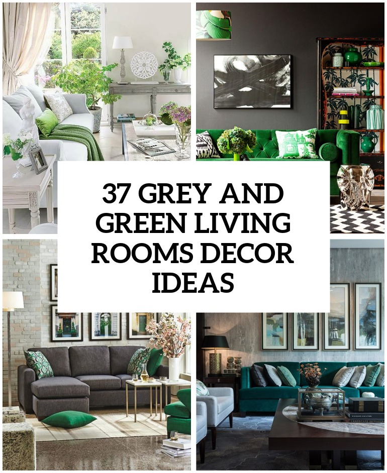 30 Green And Grey Living Room Dcor Ideas