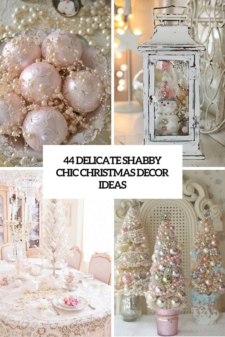 44 Delicate Shabby Chic Christmas Dcor Ideas
