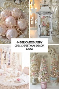 44 Delicate Shabby Chic Christmas Dcor Ideas