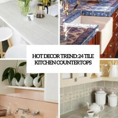 Tile For Kitchen Countertops Islands Designs Hot Decor Trend 24 Digsdigs Cover