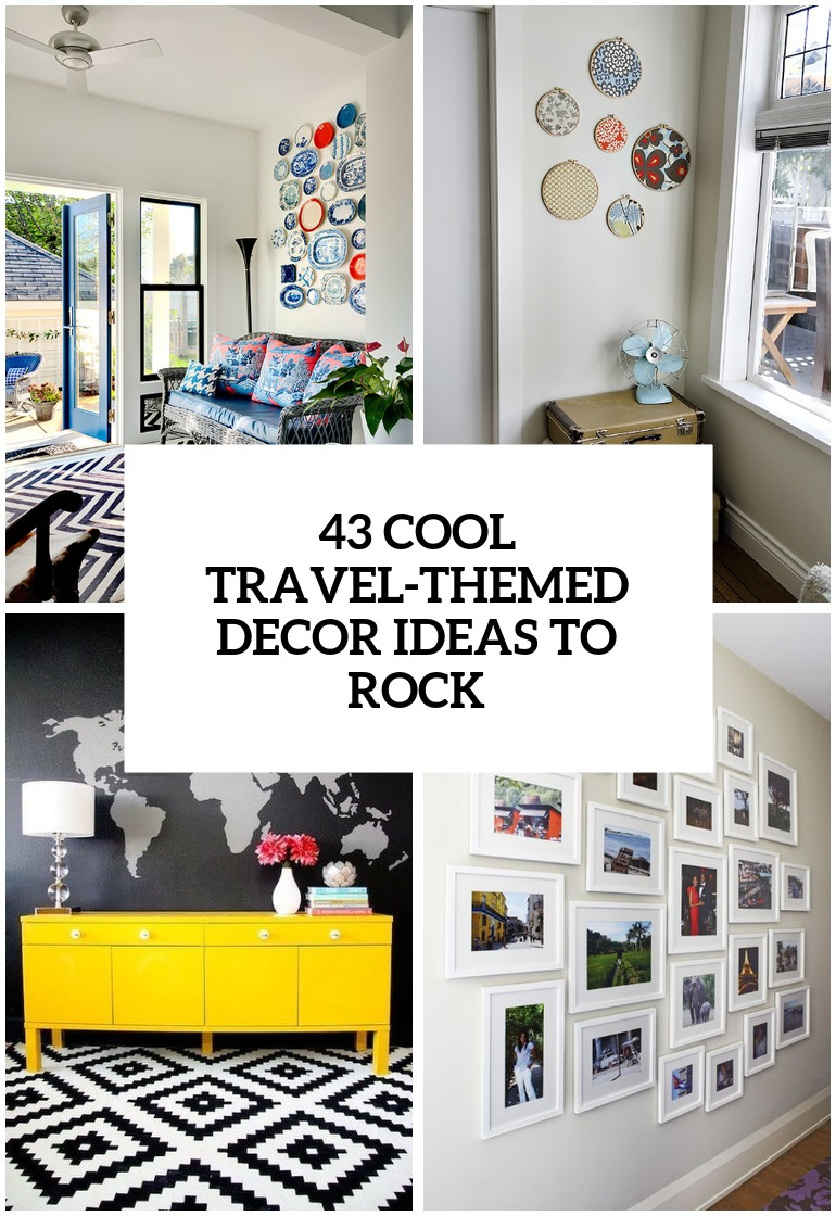 31 Cool TravelThemed Home Dcor Ideas To Rock  DigsDigs