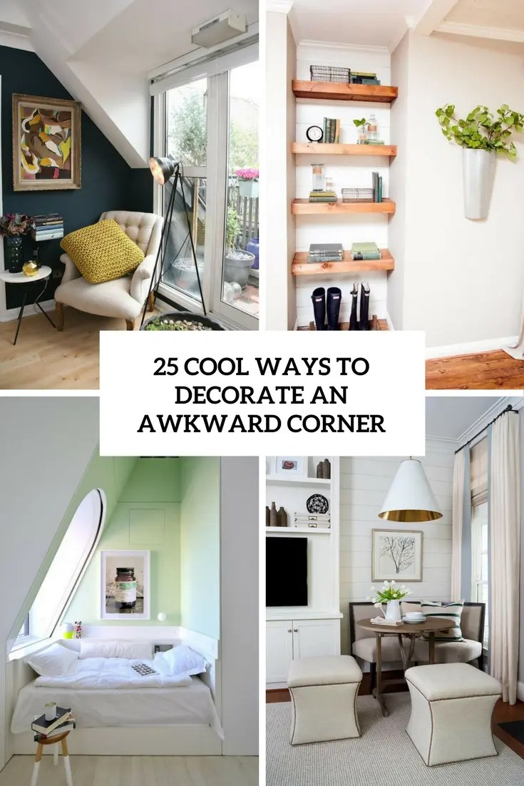 25 Cool Ways To Decorate An Awkward Corner  DigsDigs