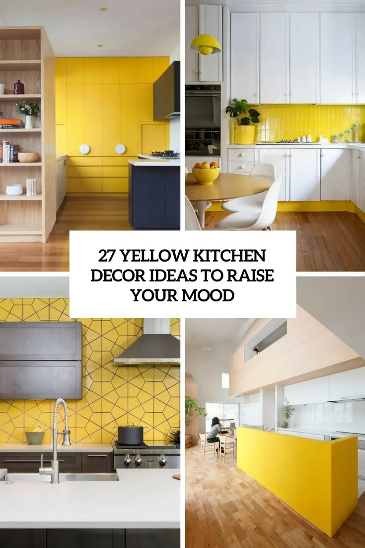 kitchen decor yellow templates 27 ideas to raise your mood digsdigs cover