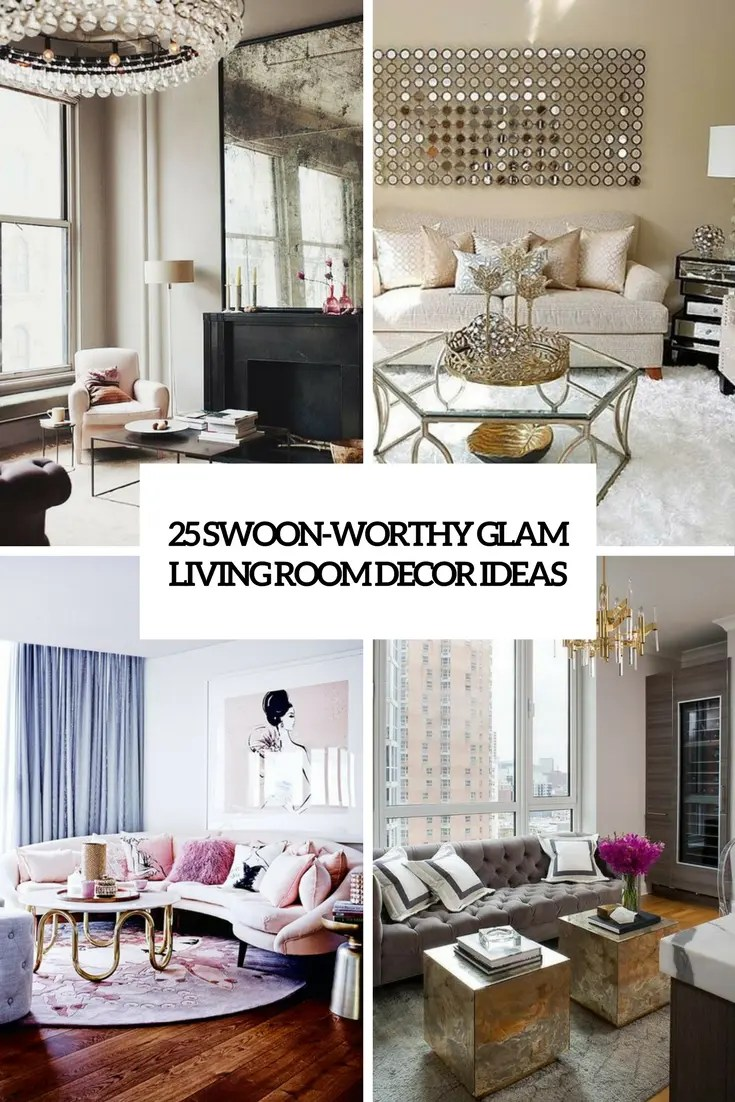 25 SwoonWorthy Glam Living Room Decor Ideas  DigsDigs