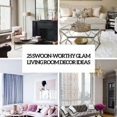 Pictures Of Living Room Decorating Ideas Classic Wall Units 25 Swoon Worthy Glam Decor Digsdigs Cover