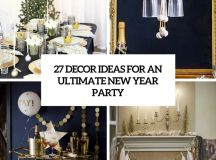 27 Decor Ideas For An Ultimate New Year Party