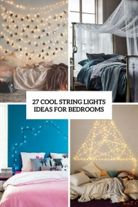 27 Cool String Lights Ideas For Bedrooms - DigsDigs