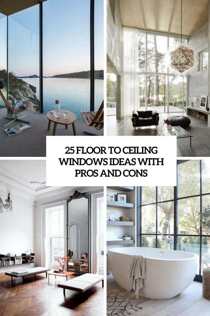25 Floor To Ceiling Windows Ideas With Pros And Cons