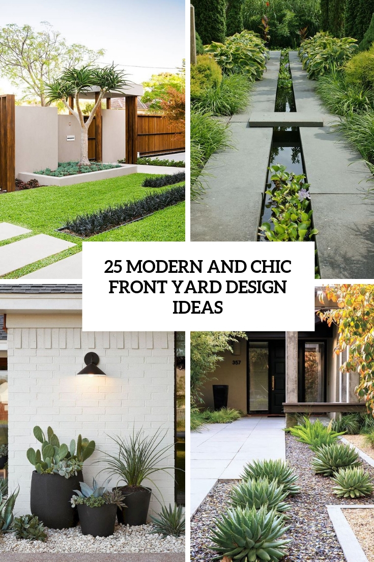 25 Modern And Chic Front Yard Design Ideas Digsdigs