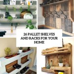 26 Pallet Shelves And Racks For Your Home Digsdigs