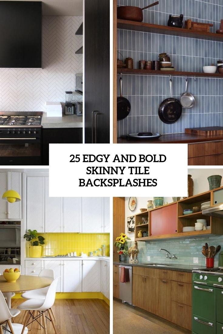 bold skinny tile backsplashes